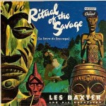 Les Baxter - Ritual of the Savage