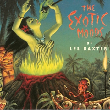 Les Baxter - The Exotic Moods of...